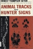 Animal Tracks and Hunter Signs by Ernest Seton
