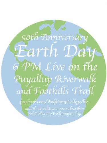 Day 38: The 50th Anniversary of Earth Day - Wild Edible & Medicinal Plants, Birds & Other Wildlife of the Puyallup Riverwalk & Foothills Trail